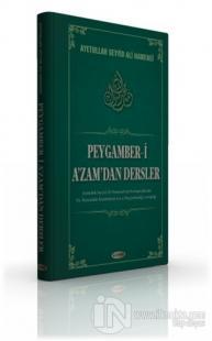 Peygamber-i A'zam'dan Dersler (Ciltli)