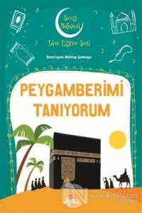 Peygamberimi Tanıyorum - Sevgi Bahçesi Dini Eğitim Seti