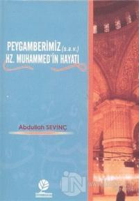 Peygamberimiz (s.a.v.) Hz. Muhammed'in Hayatı