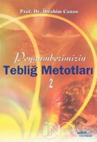Peygamberimizin Tebliğ Metotları 2