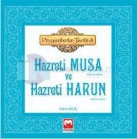 Hazreti Musa ve Hazreti Harun - Peygamberler Tarihi 8