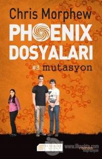 Phoenix Dosyaları 3 : Mutasyon