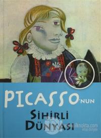 Picasso'nun Sihirli Dünyası (Ciltli)
