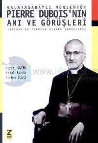 Pierre Dubois'nın Anı ve Görüşleri: Galatasaraylı Monsenyör
