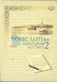 Pierre Loti'den Mektuplar - Lettres 2