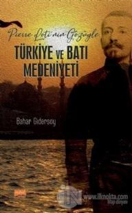 Pierre Loti'nin Gözüyle Türkiye ve Batı Medeniyeti