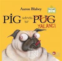 Pig Adında Bir Yalancı (Ciltli)