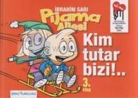 Pijama Ailesi - Kim Tutar Bizi!.. (3. Kitap)