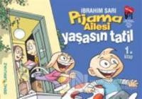 Pijama Ailesi: Yaşasın Tatil
