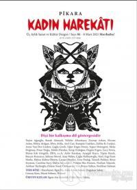 Pikara Kadın Harekatı Üç Aylık Sanat ve Kültür Dergisi Sayı: 1 Mart 2021