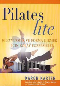 Pilates Lite : Kilo Vermek ve Forma Girmek İçin Kolay Egzersizler Karo