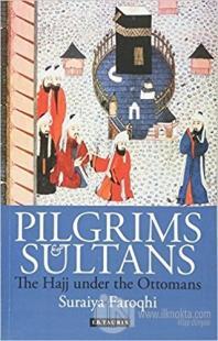 Pilgrims and Sultans (Ciltli)
