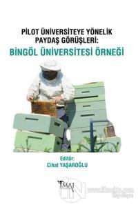 Pilot Üniversiteye Yönelik Paydaş Görüşleri: Bingöl Üniversitesi Örneği