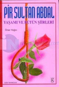 Pir Sultan Abdal Yaşamı Ve Bütün Şiirleri