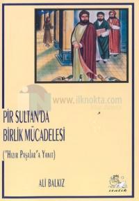 Pir Sultan'da Birlik Mücadelesi