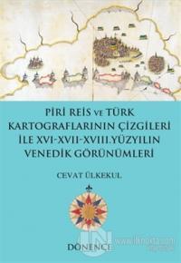 Piri Reis'in Kalemi ve Türk Kartograflarının Çizgileriyle16-17 Yüzyılı