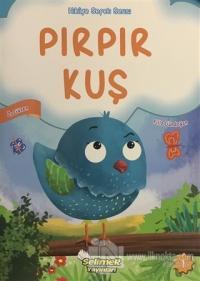 Pırpır Kuş - Hikaye Sepeti Serisi 1