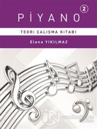 Piyano 2 - Teori Çalışma Kitabı %15 indirimli Elena Yıkılmaz