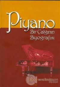 Piyano Bir Çalgının Biyografisi %10 indirimli Buğra Gültek
