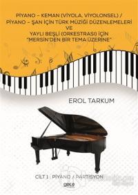 """Piyano - Keman (Viyola, Viyolonsel) / Piyano - Şan İçin Türk Müziği Düzenlemeleri Ve Yaylı Beşli (Orkestrası) İçin """"Mersin'den Bir Tema Üzerine"""