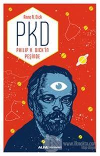 PKD - Philip K. Dick'in Peşinde