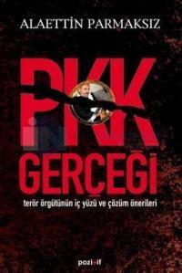 PKK Gerçeği Terör Örgütünün İç Yüzü ve Çözüm Önerileri