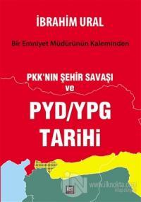 PKK'nın Şehir Savaşı ve PYD/YPG Tarihi