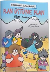 Plan Üstüne Plan - Kahkaha Canavarı Nihan Temiz