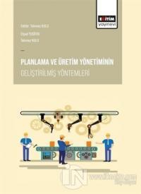 Planlama ve Üretim Yönetiminin Geliştirilmiş Yöntemleri