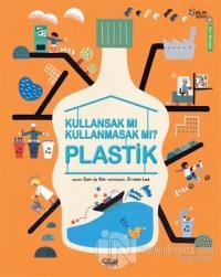 Plastik - Kullansak Mı Kullanmasak Mı?