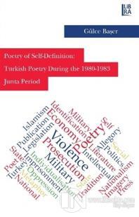 Poetry of Self-Definition: Turkish Poetry During the 1980-1983 Junta Period (Ciltli)
