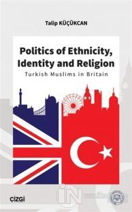 Politics of Ethnicity, Identity and Religion
