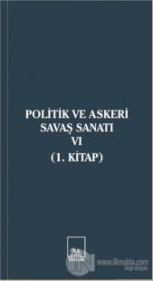 Politik ve Askeri Savaş Sanatı 6 (1. Kitap)