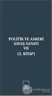 Politik ve Askeri Savaş Sanatı 7 (2. Kitap)