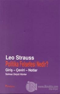 Politika Felsefesi Nedir? Giriş - Çeviri - Notlar