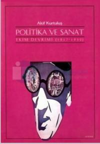 Politika ve Sanat Ekim Devrimi 1917-1932