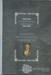Politikada Bir Entelektüel: Condorcet Elisabeth Badinter