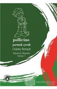 Pollicino (Parmak Çocuk) İtalyanca Hikayeler Seviye 1