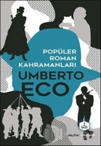 Popüler Roman Kahramanları Umberto Eco