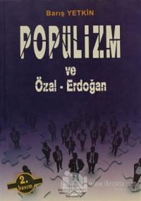 Popülizm ve Özal - Erdoğan