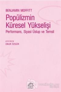 Popülizmin Küresel Yükselişi Benjamin Moffitt