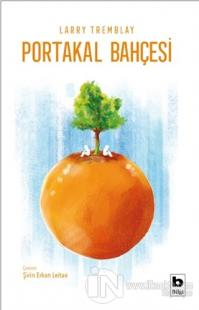 Portakal Bahçesi Larry Tremblay