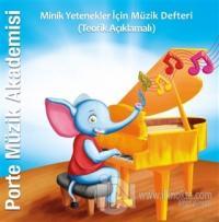 Porte Müzik Akademisi - Minik Yetenekler İçin Müzik Defteri (Teorik Açıklamalı)