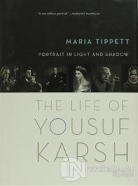 Portrait in Light and Shadow : The Life of Yousuf Karsh (Ciltli)