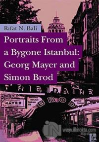Portraits From a Bygone İstanbul: Georg Mayer and Simon Brod