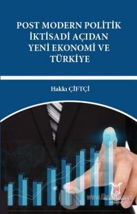 Post Modern Politik İktisadi Açıdan Yeni Ekonomi ve Türkiye
