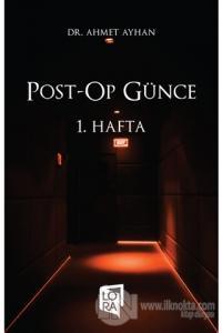 Post-Op Günce - 1. Hafta