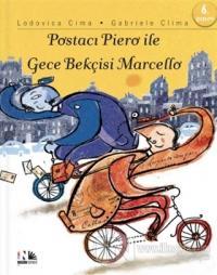 Postacı Piero ile Gece Bekçisi  Marcello (Ciltli)