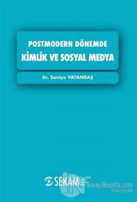 Postmodern Dönemde Kimlik ve Sosyal Medya