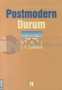 Postmodern Durum Bilgi Üzerine Bir Rapor